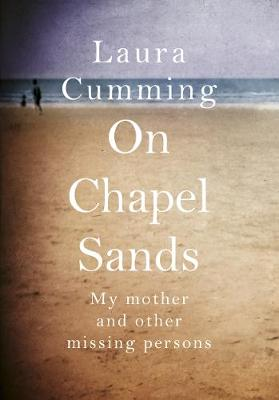On Chapel Sands: My mother and other missing persons (Hardback)