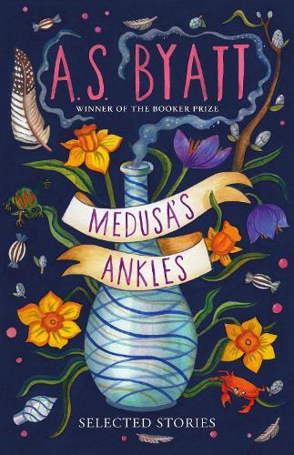 Medusa's Ankles: Selected Stories (Hardback)
