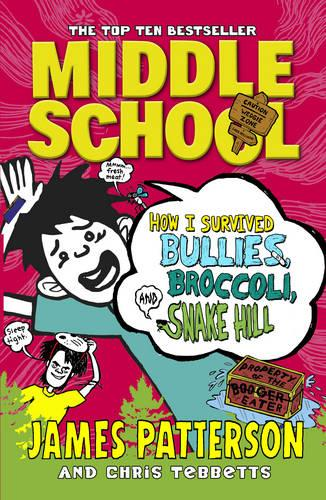 Middle School: How I Survived Bullies, Broccoli, and Snake Hill: (Middle School 4) - Middle School (Paperback)