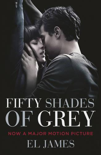 Fifty Shades of Grey: (Movie tie-in edition): Book one of the Fifty Shades Series - Fifty Shades (Paperback)