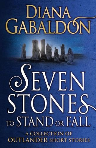 Seven Stones to Stand or Fall: A Collection of Outlander Short Stories - Outlander (Paperback)