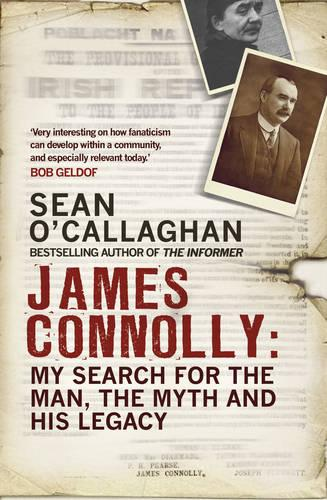James Connolly: My Search for the Man, the Myth and his Legacy (Paperback)