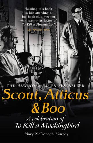 Scout, Atticus & Boo: A Celebration of To Kill a Mockingbird (Paperback)