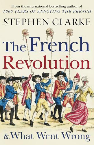 The French Revolution and What Went Wrong (Paperback)