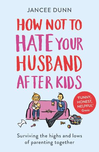 How Not to Hate Your Husband After Kids (Paperback)