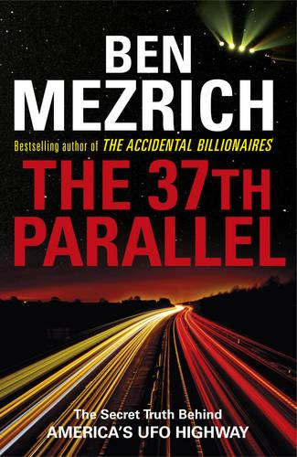 The 37th Parallel: The Secret Truth Behind America's UFO Highway (Paperback)