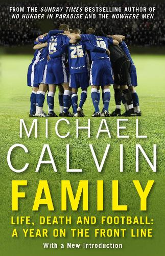 Family: Life, Death and Football: A Year on the Frontline with a Proper Club (Paperback)
