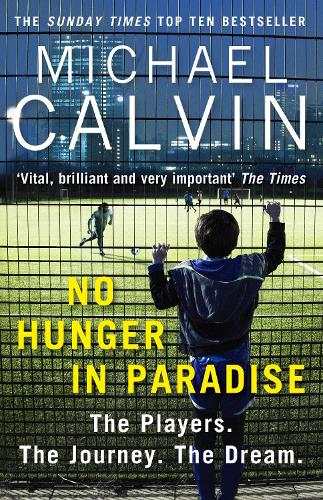 No Hunger In Paradise: The Players. The Journey. The Dream (Paperback)
