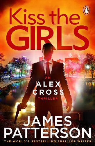 Kiss the Girls: (Alex Cross 2) - Alex Cross (Paperback)