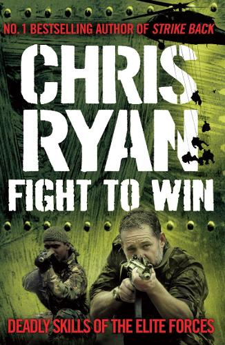 Fight to Win: Deadly Skills of the Elite Forces (Paperback)