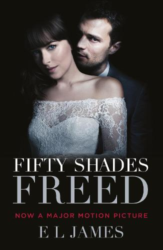 Fifty Shades Freed: (Movie tie-in edition): Book three of the Fifty Shades Series - Fifty Shades (Paperback)