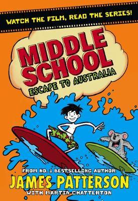 Middle School: Escape to Australia: (Middle School 9) - Middle School (Hardback)