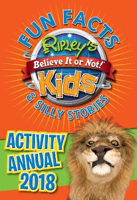 Ripley's Fun Facts and Silly Stories Activity Annual 2018 (Hardback)