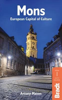 Mons - European Capital of Culture: European Capital of Culture - Bradt Travel Guides (Paperback)