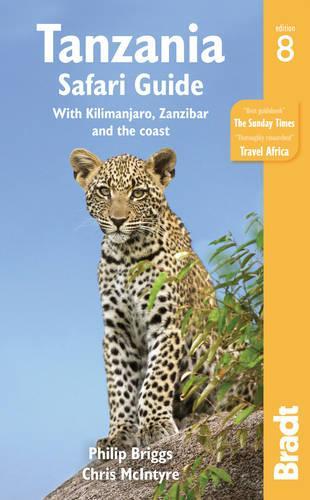 Tanzania Safari Guide: with Kilimanjaro, Zanzibar and the coast - Bradt Travel Guides (Paperback)