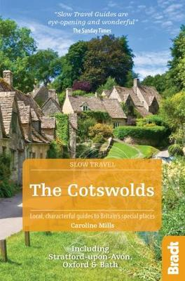 Cotswolds (Slow Travel): Including Stratford-upon-Avon, Oxford & Bath - Bradt Travel Guides (Slow Travel series) (Paperback)