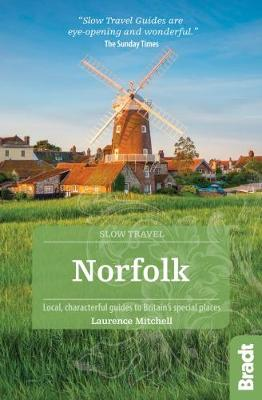 Norfolk (Slow Travel): Local, characterful guides to Britain's Special Places - Bradt Travel Guides (Slow Travel series) (Paperback)