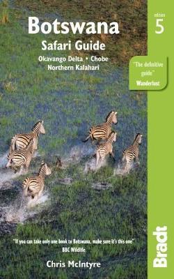 Botswana: Okavango Delta, Chobe, Northern Kalahari - Bradt Travel Guides (Paperback)