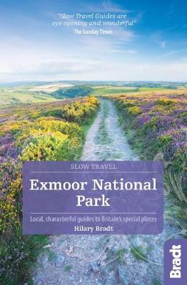 Exmoor National Park (Slow Travel) - Bradt Travel Guides (Slow Travel series) (Paperback)
