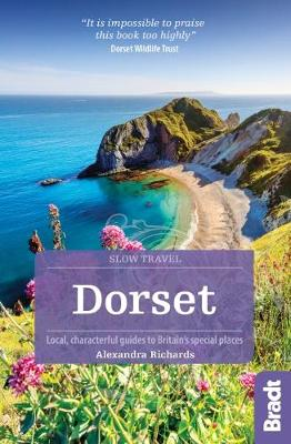 Dorset (Slow Travel) - Bradt Travel Guides (Slow Travel series) (Paperback)