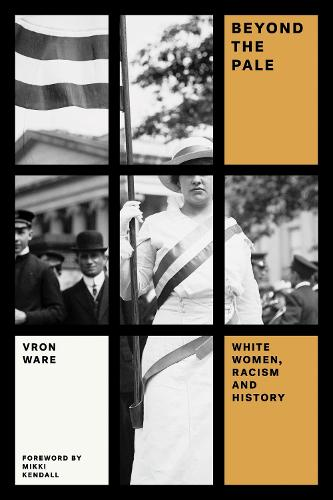 Beyond the Pale: White Women, Racism, and History - Feminist Classics (Paperback)