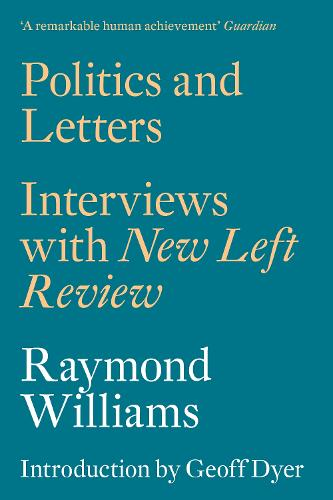 Politics and Letters: Interviews with New Left Review (Paperback)