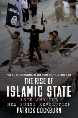 The Rise of Islamic State: ISIS and the New Sunni Revolution (Paperback)