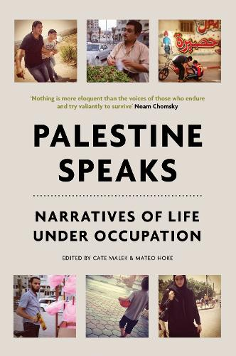 Palestine Speaks: Narratives of Life Under Occupation - Voice of Witness 24 (Paperback)