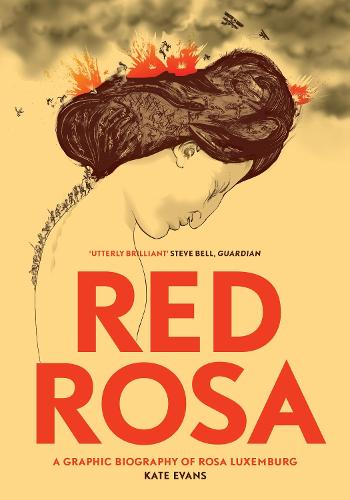 Red Rosa: A Graphic Biography of Rosa Luxemburg (Paperback)