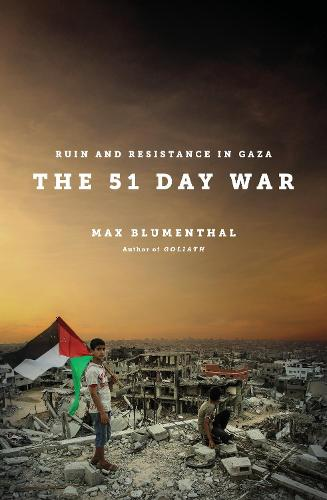 The 51 Day War: Resistance and Ruin in Gaza (Paperback)
