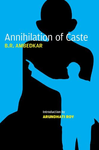 Annihilation of Caste: The Annotated (Paperback)