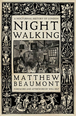 Nightwalking: A Nocturnal History of London (Paperback)