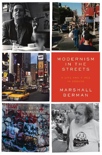 Modernism in the Streets: A Life and Times in Essays (Hardback)