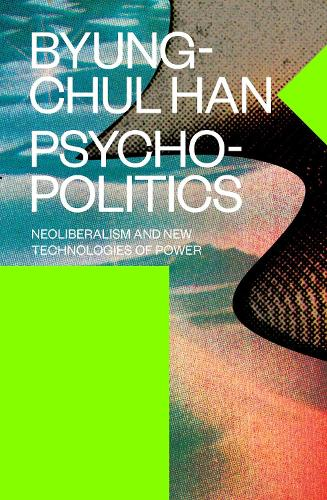 Psychopolitics: Neoliberalism and New Technologies of Power - Verso Futures (Paperback)