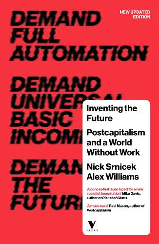 Inventing the Future: Postcapitalism and a World Without Work (Paperback)