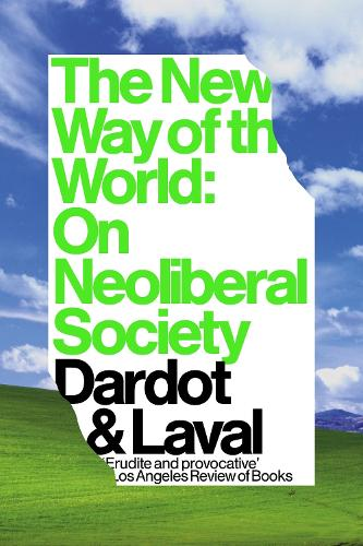 The New Way of the World: On Neoliberal Society (Paperback)