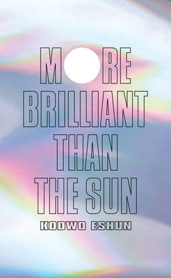 More Brilliant Than the Sun: Adventures in Sonic Fiction (Paperback)
