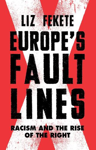 Europe's Fault Lines: Racism and the Rise of the Right (Hardback)