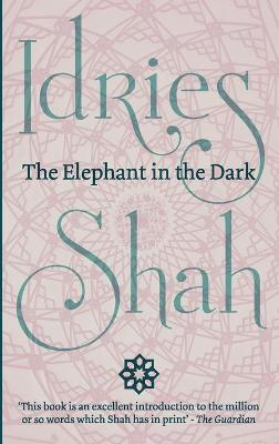 The Elephant in the Dark: Christianity, Islam and the Sufi (Paperback)