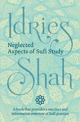 Neglected Aspects of Sufi Study (Hardback)