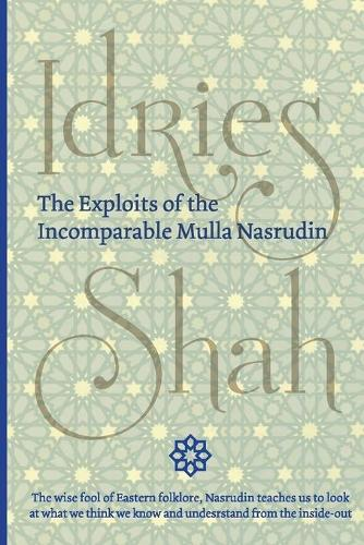 The Exploits of the Incomparable Mulla Nasrudin (Paperback)