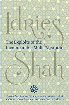 The Exploits of the Incomparable Mulla Nasrudin (Hardback)