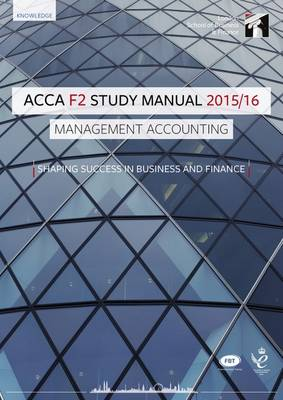 ACCA F2 Management Accounting Study Manual Text: For Exams Until August 2016 (Paperback)
