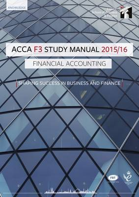 ACCA F3 Financial Accounting Study Manual Text: For Exams Until August 2016 (Paperback)