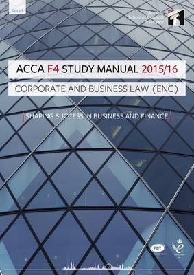 ACCA F4 Corporate and Business Law (English) Study Manual Text: For Exams Until August 2016 (Paperback)