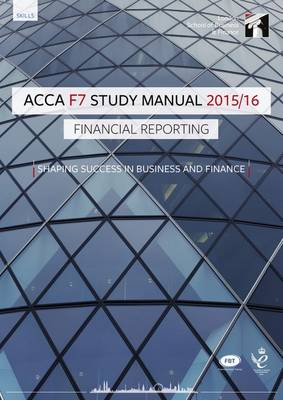 ACCA F7 Financial Reporting (International) Study Manual Text: For Exams Until June 2016 (Paperback)