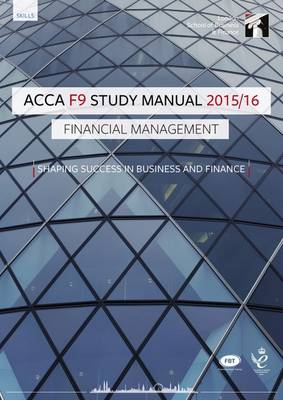 ACCA F9 Financial Management Study Manual Text: For Exams Until June 2016 (Paperback)