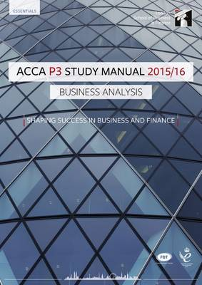 ACCA P3 Business Analysis Study Manual Text: For Exams Until June 2016 (Paperback)