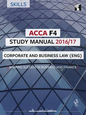 ACCA F4 Study Manual: Corporate and Business Law 2016 (Paperback)