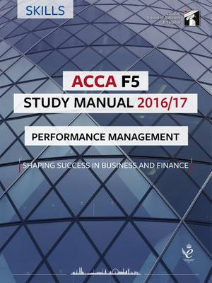 ACCA F5 Study Manual : Performance Management 2016 (Paperback)